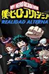 Boku No Hero Academia: Realidad Alterna