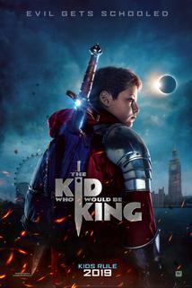 Chlapec, který se stane králem  - Kid Who Would Be King, The