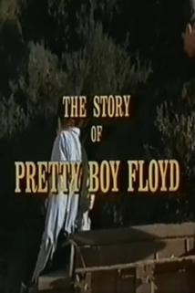 Story of Pretty Boy Floyd, The