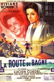 Route du bagne, La