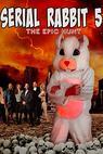 Serial Rabbit V: The Epic Hunt