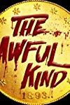 The Awful Kind