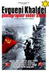 Yevgeny Khaldei, photographer under Stalin
