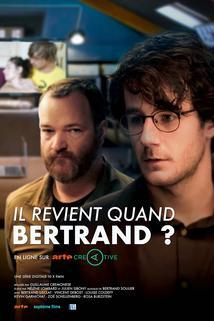 Il revient quand Bertrand?