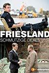 Friesland - Schmutzige Deals  - Schmutzige Deals