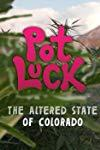 Pot Luck: The Altered State of Colorado