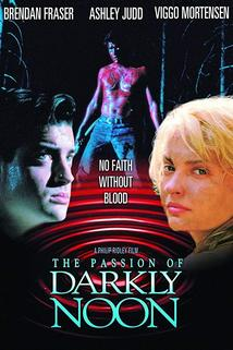 Passion of Darkly Noon, The