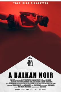 A Balkan Noir  - A Balkan Noir