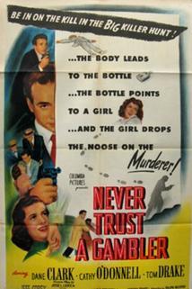 Never Trust a Gambler