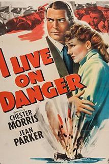 I Live on Danger  - I Live on Danger