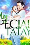 My Special Tatay  - My Special Tatay