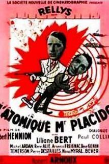 Atomique Monsieur Placido, L'