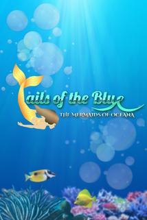 Tails of the Blue (2017-2018)