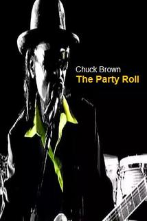 Chuck Brown: The Party Roll