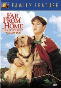 Far from Home: The Adventures of Yellow Dog  - Far from Home: The Adventures of Yellow Dog