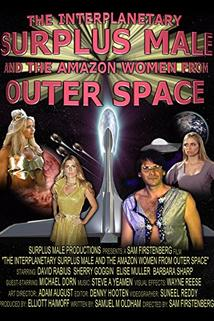 The Interplanetary Surplus Male and Amazon Women of Outer Space  - The Interplanetary Surplus Male and Amazon Women of Outer Space