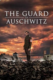 The Guard of Auschwitz  - The Guard of Auschwitz