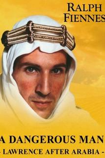 Dangerous Man: Lawrence After Arabia, A