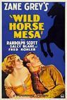 Wild Horse Mesa (1932)