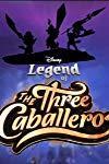 Legend of the Three Caballeros  - Legend of the Three Caballeros