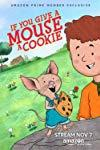 If You Give a Mouse a Cookie  - If You Give a Mouse a Cookie