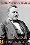 U.S. Grant: American Warrior  - U.S. Grant: American Warrior