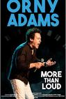 Orny Adams: More than Loud
