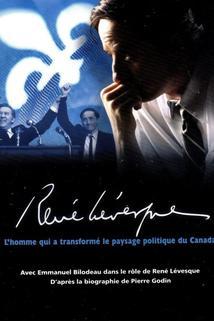 René Levesque - Le destin d'un chef