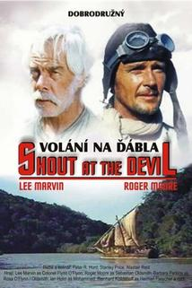 Volání na ďábla  - Shout at the Devil