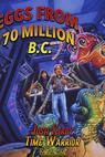 Josh Kirby: Bojovník s časem: Vejce z roku 70 milionů před naším letopočtem