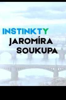 INSTINKTY Jaromíra Soukupa  - INSTINKTY Jaromíra Soukupa