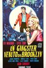 Gangster venuto da Brooklyn, Un