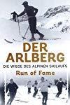 Der Arlberg - Die Wiege des alpinen Skilaufs