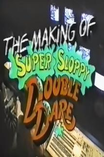 The Making of Super Sloppy Double Dare