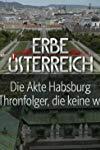 Erbe Österreich - Die Akte Habsburg - Die Thronfolger, die keine waren  - Die Akte Habsburg - Die Thronfolger, die keine waren