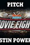 Screen Junkies Movie Fights - Pitch Austin Powers 4  - Pitch Austin Powers 4