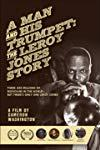A Man and His Trumpet: The Leroy Jones Story
