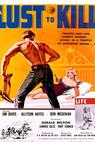 Lust to Kill, A