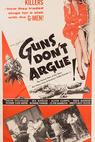 Guns Don't Argue (1957)