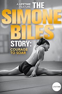 The Simone Biles Story: Courage to Soar  - The Simone Biles Story: Courage to Soar