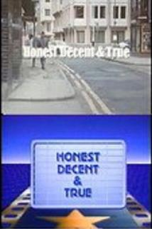 Honest, Decent & True  - Honest, Decent & True