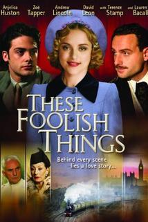 Ve stínu matky  - These Foolish Things
