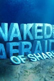 Naked and Afraid of Sharks