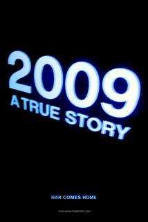 2009: A True Story