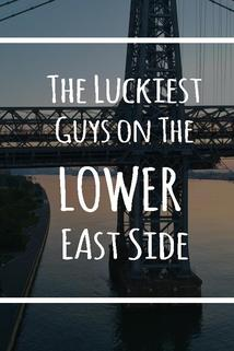 The Luckiest Guys on the Lower East Side