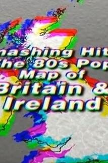 Smashing Hits! The 80s Pop Map of Britain & Ireland  - Smashing Hits! The 80s Pop Map of Britain & Ireland