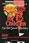 Someone Cry for the Children: The Girl Scout Murders