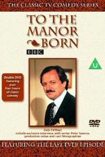 To the Manor Born  - To the Manor Born