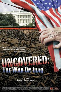 Uncovered: The Whole Truth About the Iraq War