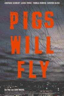 Pigs Will Fly  - Pigs Will Fly